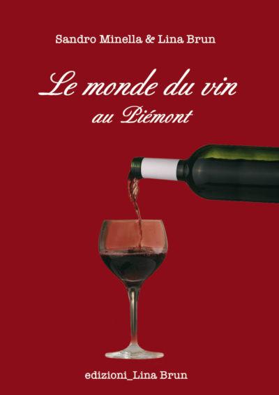 Le monde du vin au Piémont Edizioni Lina Brun